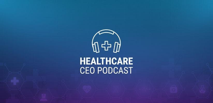 Healthcare CEO Podcast